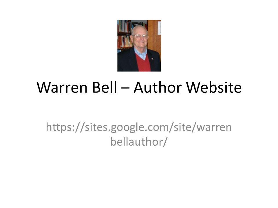 Warren Bell – Author Website https://sites.google.com/site/warren bellauthor/