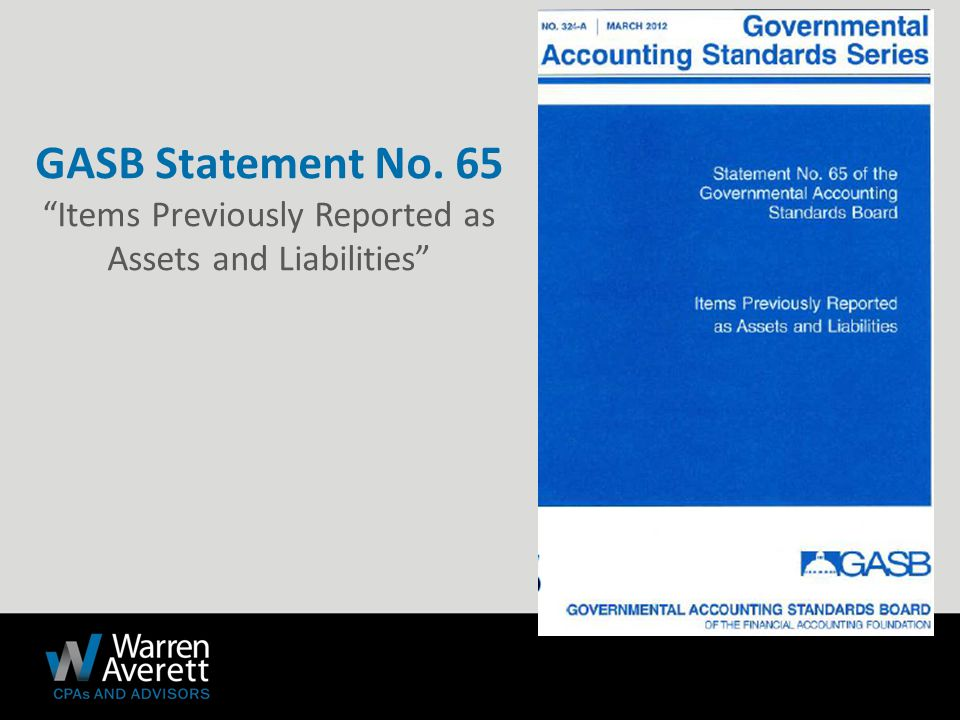 GASB Statement No. 65 Items Previously Reported as Assets and Liabilities