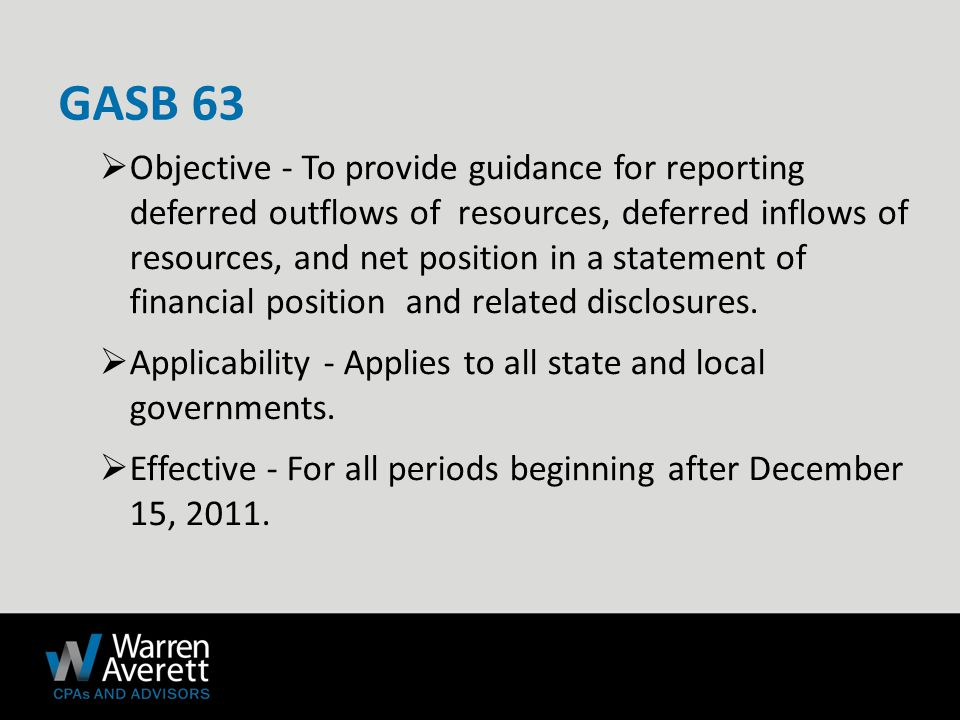 New – GASB 67 / 68 (cont.)  Net Pension Liability (NPL) – equals the TPL less the plan's fiduciary net position:  Must also report NPL using a discount rate +/- 1%  Cost sharing plans are on the hook for proportionate share Overview of Changes
