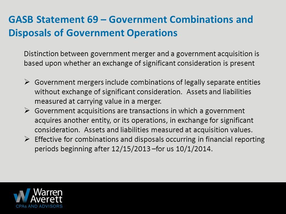 Distinction between government merger and a government acquisition is based upon whether an exchange of significant consideration is present  Government mergers include combinations of legally separate entities without exchange of significant consideration.