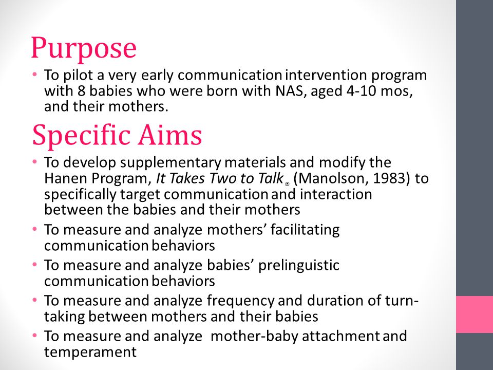 The Basic Intervention Program 2 Assessment Sessions 12 Responsive Education/Prelinguistic Milieu Treatment Sessions (Yoder & Warren, 2002) 2 Final Assessment Sessions Responsive Education Based on the It Takes Two to Talk ® program (Manolson,1983).