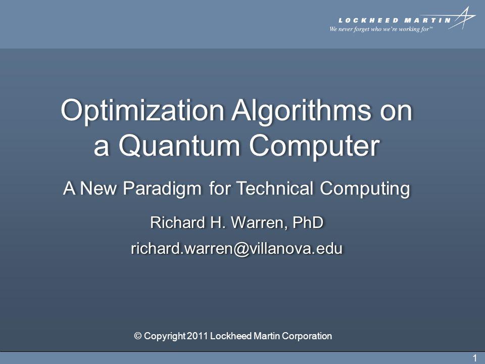 1 Optimization Algorithms on a Quantum Computer A New Paradigm for Technical Computing Richard H.