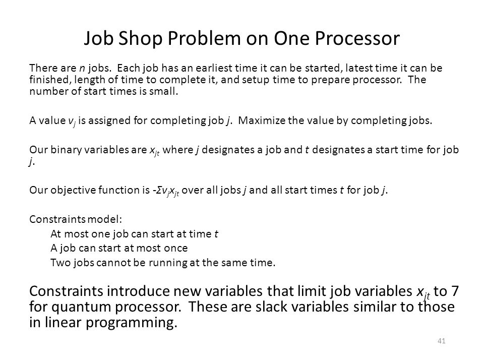 Job Shop Problem on One Processor There are n jobs. Each job has an earliest time it can be started, latest time it can be finished, length of time to