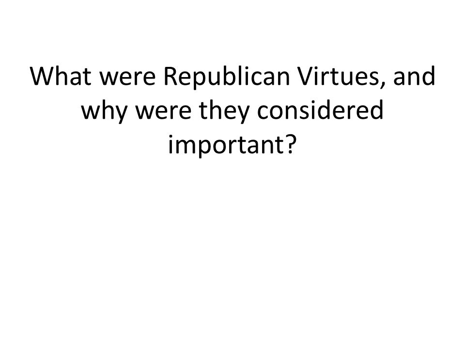 What were Republican Virtues, and why were they considered important?