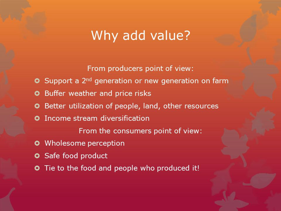 Why add value.