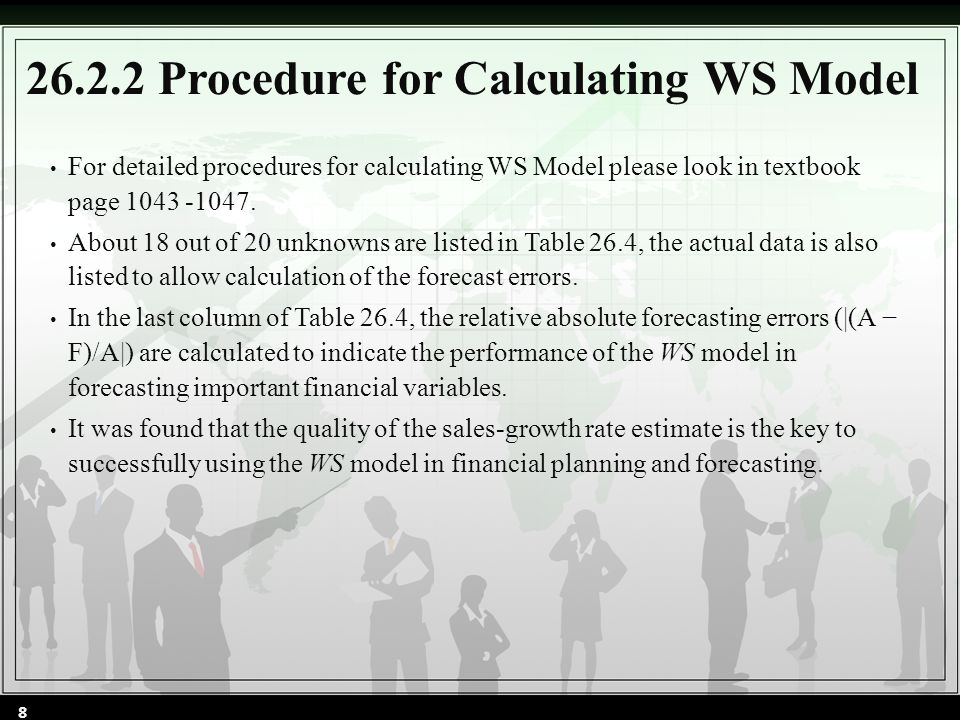 For detailed procedures for calculating WS Model please look in textbook page 1043 -1047. About 18 out of 20 unknowns are listed in Table 26.4, the ac