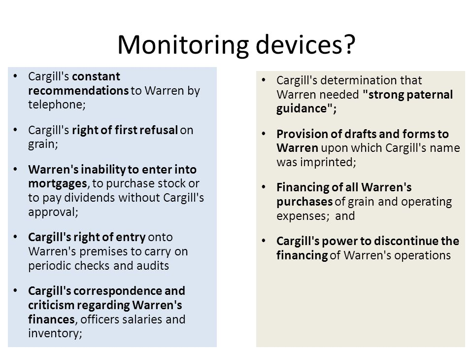 Monitoring devices? Cargill's constant recommendations to Warren by telephone; Cargill's right of first refusal on grain; Warren's inability to enter