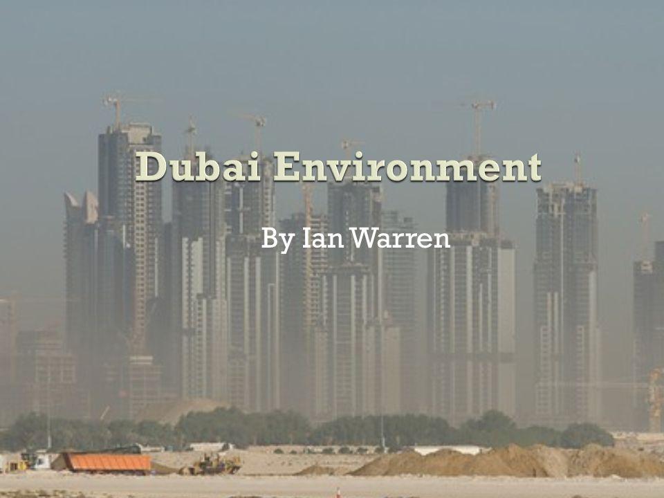 Dubai Environment By Ian Warren