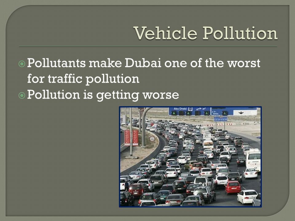  Pollutants make Dubai one of the worst for traffic pollution  Pollution is getting worse