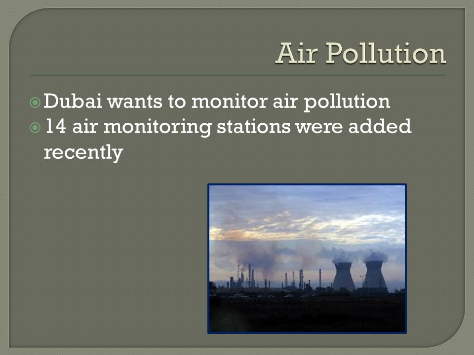  Dubai wants to monitor air pollution  14 air monitoring stations were added recently