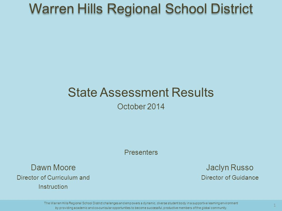 PSAT Scores Critical Reading The Warren Hills Regional School District challenges and empowers a dynamic, diverse student body in a supportive learning environment by providing academic and co-curricular opportunities to become successful, productive members of the global community.