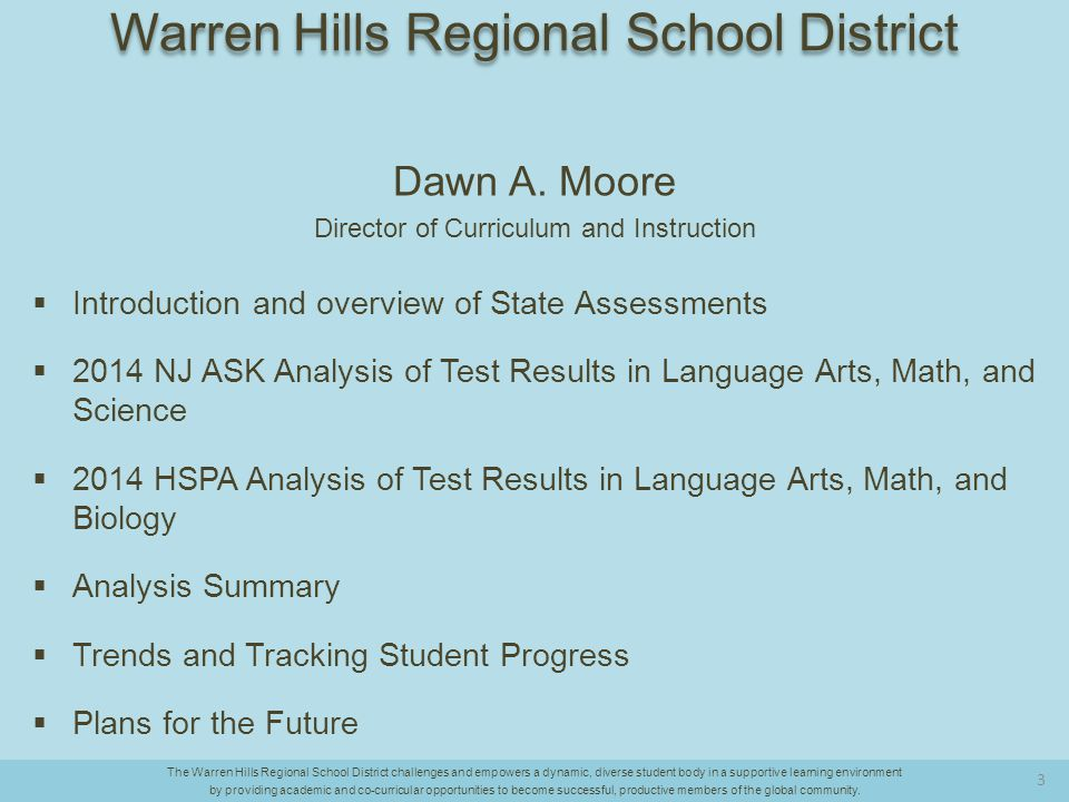 Analysis Summary  Warren Hills Regional School District's students made moderate to exceptional growth when comparing their performance on the 2013 State Assessment Results to their performance on the 2014 State Assessment results in Language Arts and Mathematics, particularly in grades 8 and 11.