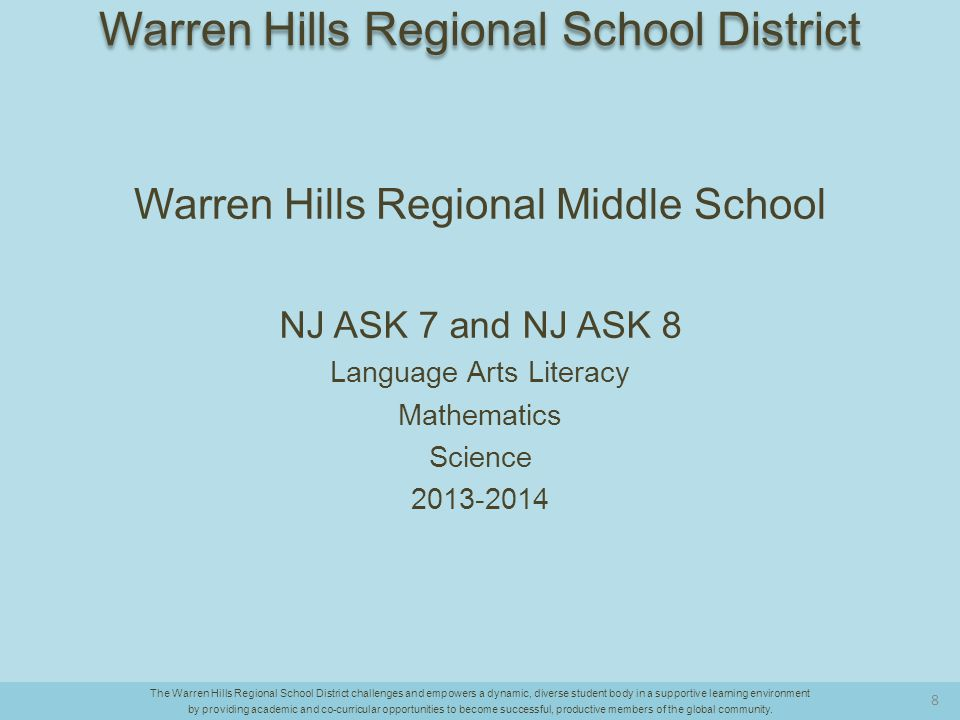 SAT Writing Mean 5-Year Trend The Warren Hills Regional School District challenges and empowers a dynamic, diverse student body in a supportive learning environment by providing academic and co-curricular opportunities to become successful, productive members of the global community.