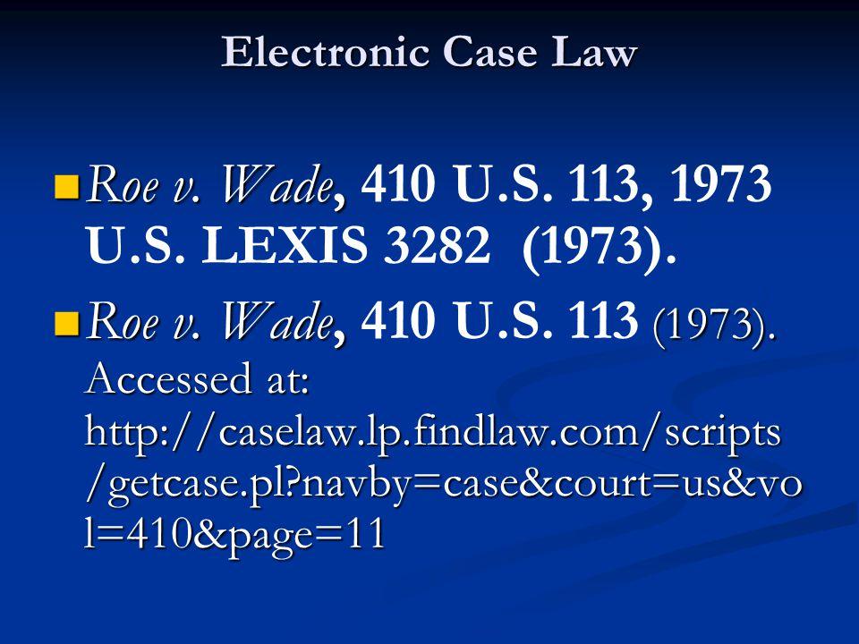 Electronic Case Law Roe v.Wade, Roe v. Wade, 410 U.S.