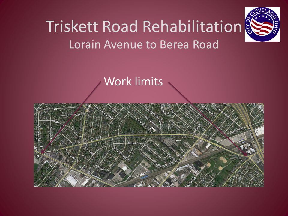 Triskett Road Rehabilitation Lorain Avenue to Berea Road Work limits