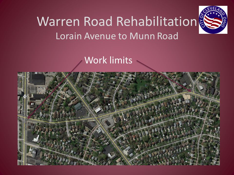 Warren Road Rehabilitation Lorain Avenue to Munn Road Work limits