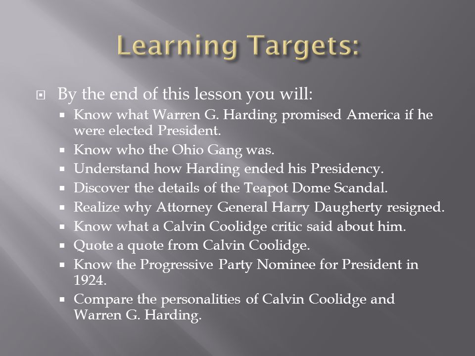  By the end of this lesson you will:  Know what Warren G.