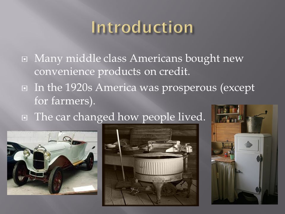  Many middle class Americans bought new convenience products on credit.
