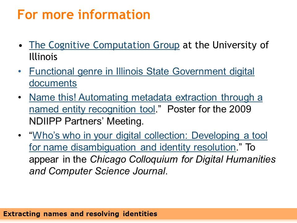 Leveraging Names with Linked Data26 The Cognitive Computation Group at the University of IllinoisThe Cognitive Computation Group Functional genre in Illinois State Government digital documentsFunctional genre in Illinois State Government digital documents Name this.