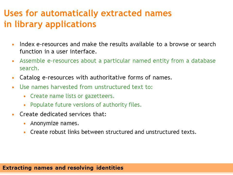 Leveraging Names with Linked Data7 The Named Entity Recognizer DHCS 2009 Who s Who in Your Digital Collection.