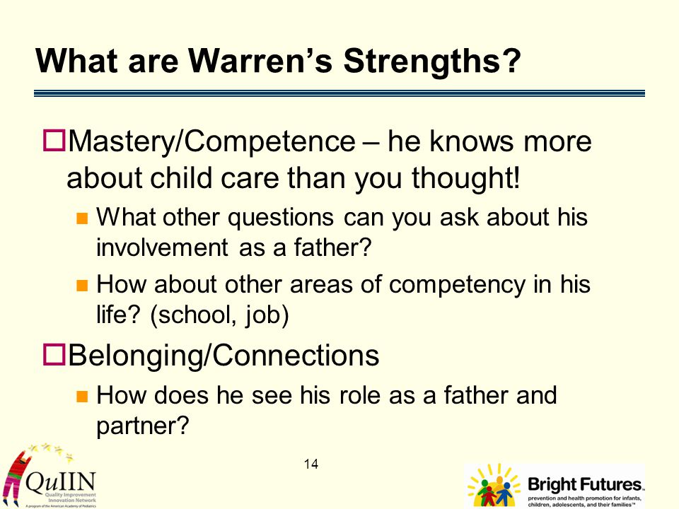 14 What are Warren's Strengths.