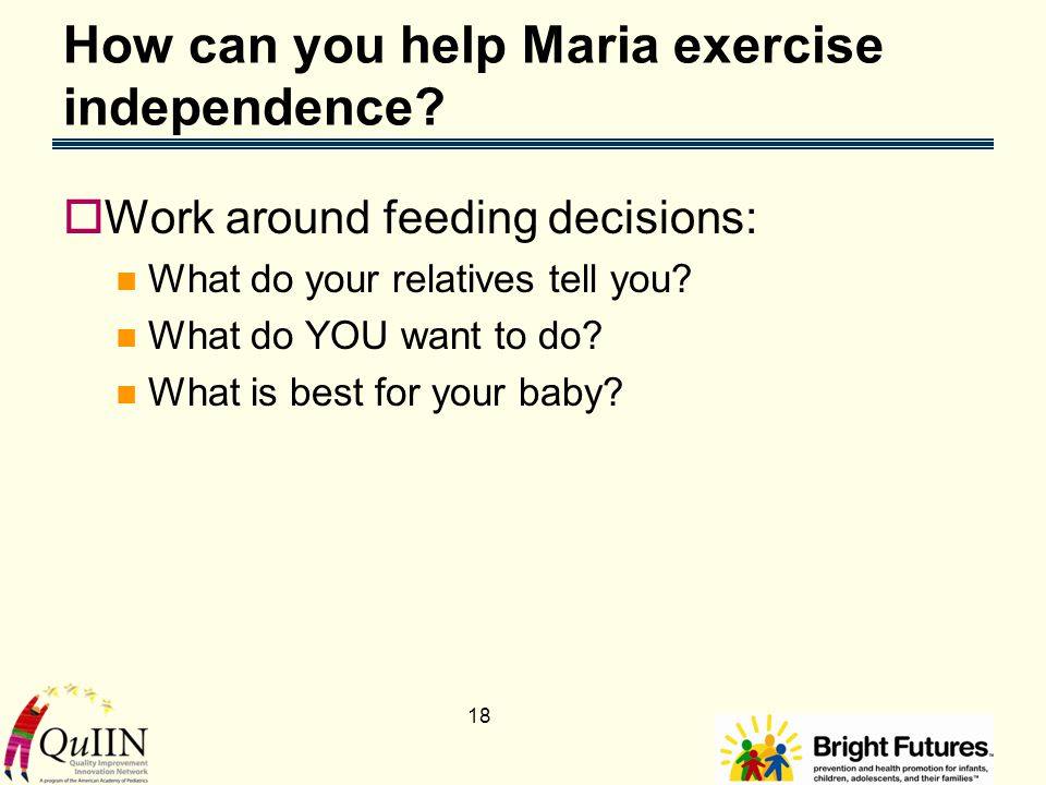 18 How can you help Maria exercise independence.
