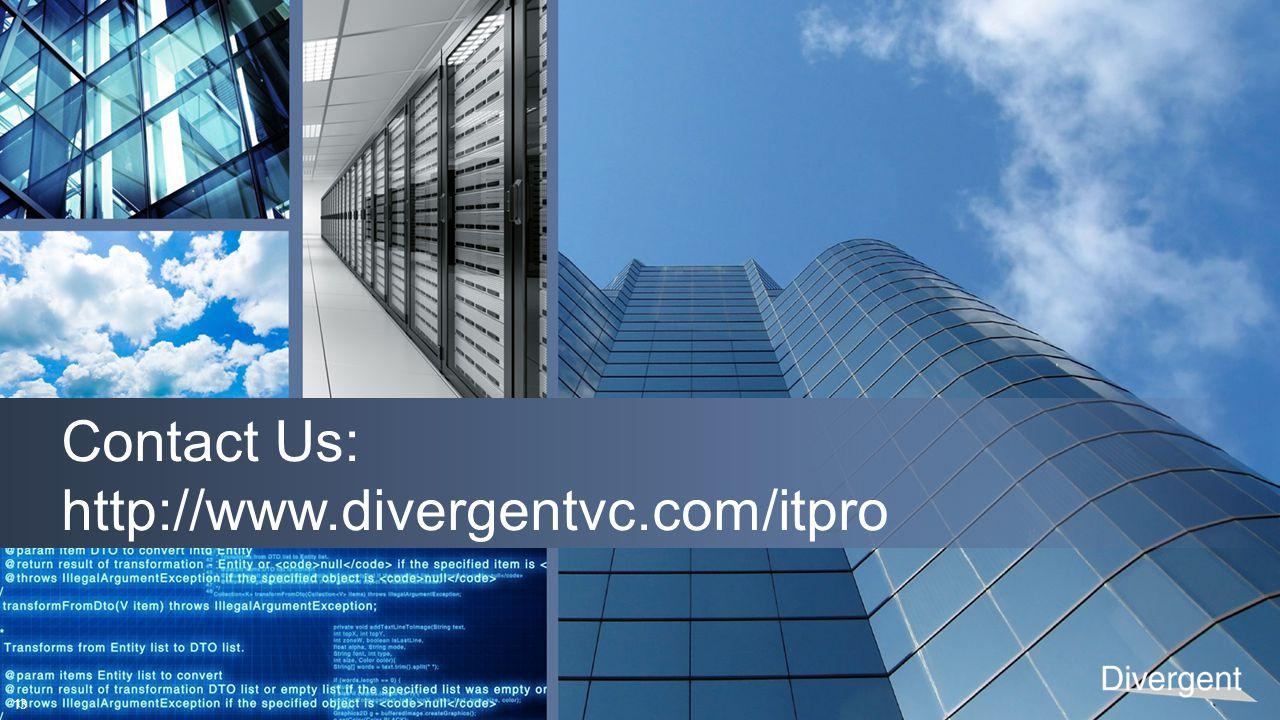 13 Contact Us: http://www.divergentvc.com/itpro