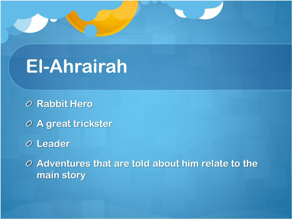 El-Ahrairah Rabbit Hero A great trickster Leader Adventures that are told about him relate to the main story