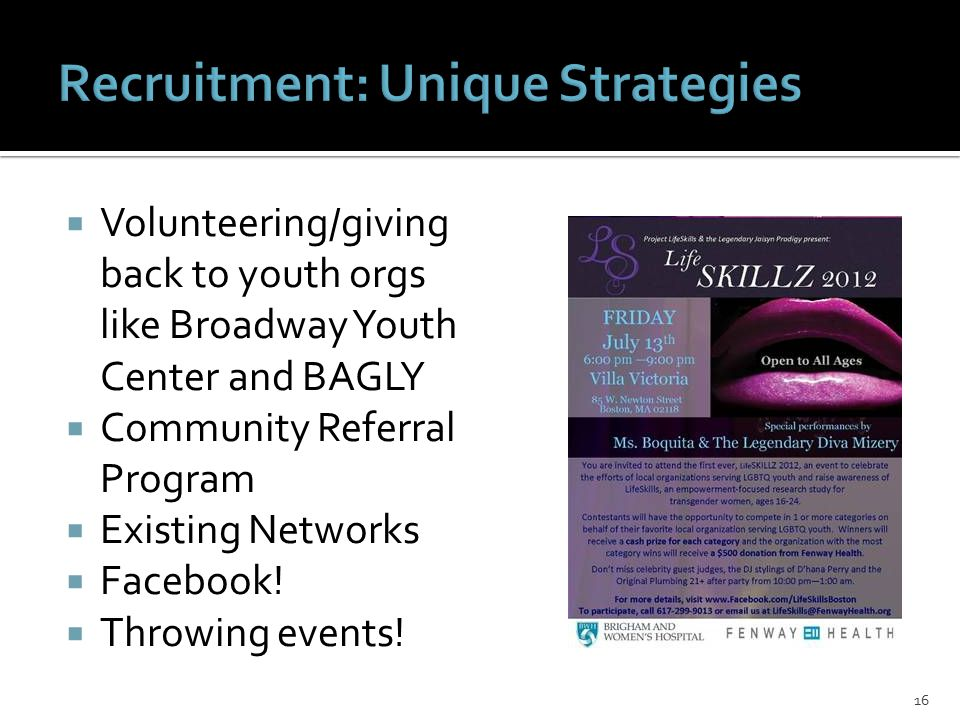  Volunteering/giving back to youth orgs like Broadway Youth Center and BAGLY  Community Referral Program  Existing Networks  Facebook.