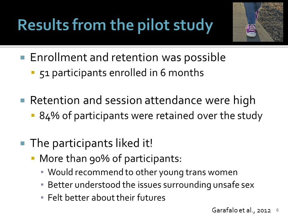  Enrollment and retention was possible  51 participants enrolled in 6 months  Retention and session attendance were high  84% of participants were retained over the study  The participants liked it.