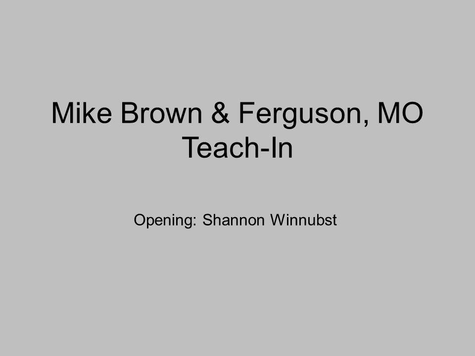 Mike Brown & Ferguson, MO Teach-In Opening: Shannon Winnubst