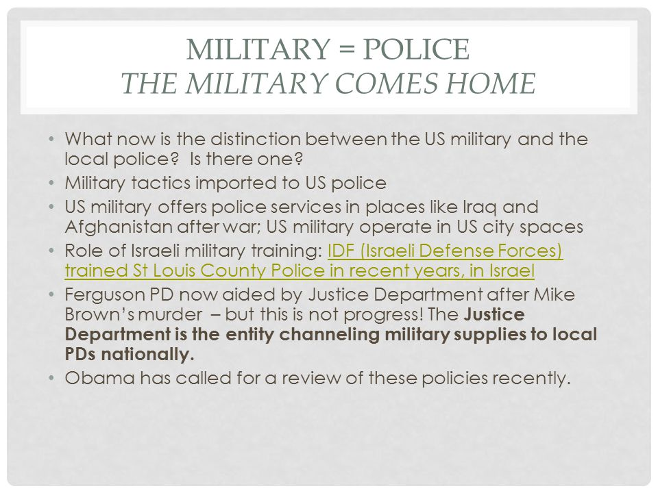 MILITARY = POLICE THE MILITARY COMES HOME What now is the distinction between the US military and the local police.