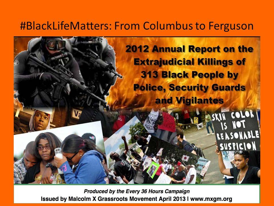 #BlackLifeMatters: From Columbus to Ferguson