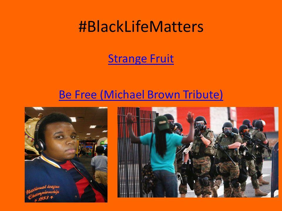 #BlackLifeMatters Strange Fruit Be Free (Michael Brown Tribute)
