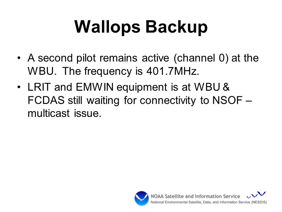 Wallops Backup A second pilot remains active (channel 0) at the WBU.