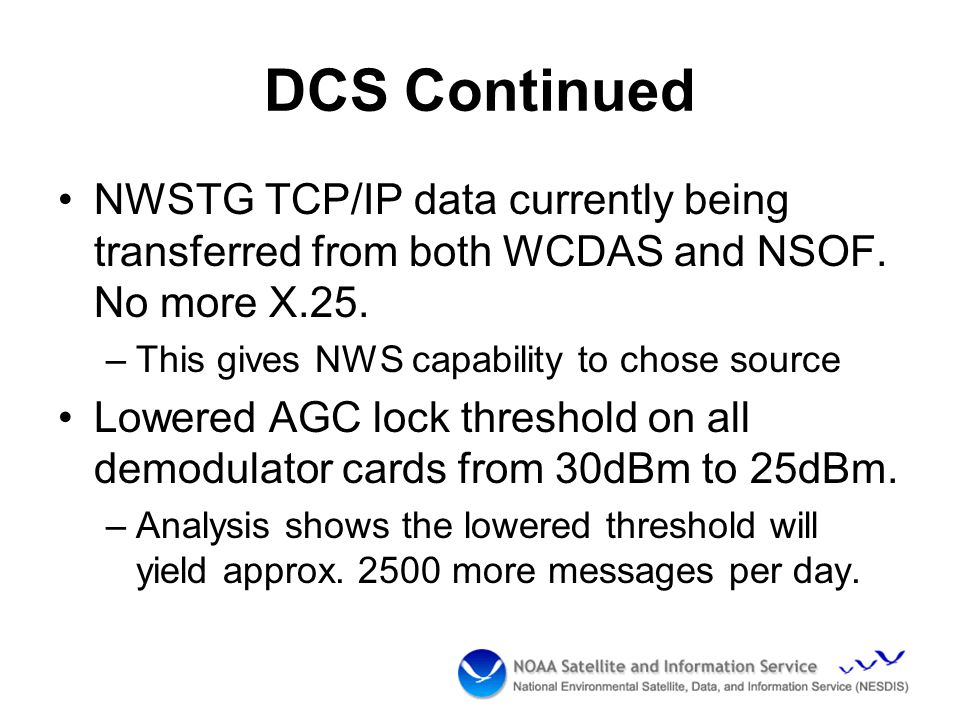 DCS Continued NWSTG TCP/IP data currently being transferred from both WCDAS and NSOF.