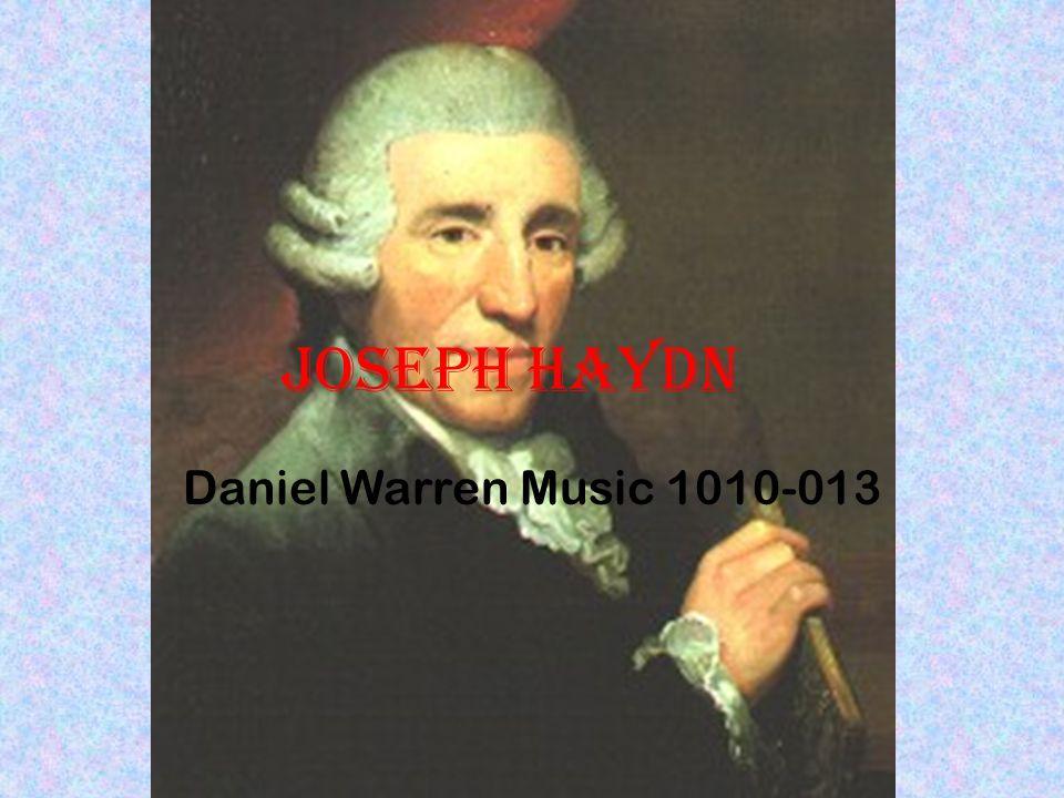 Downbeat: the Beginning Franz Joseph Haydn was born to Marie Koller and Mathias Haydn He was born in a small village near Hungary: Rohrau, Austria Haydn was born on March 31 st or April 1 st, 1732