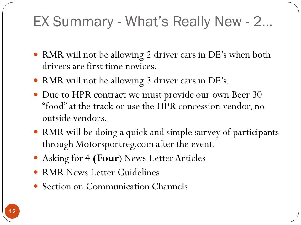 EX Summary - What's Really New - 2… 12 RMR will not be allowing 2 driver cars in DE's when both drivers are first time novices.