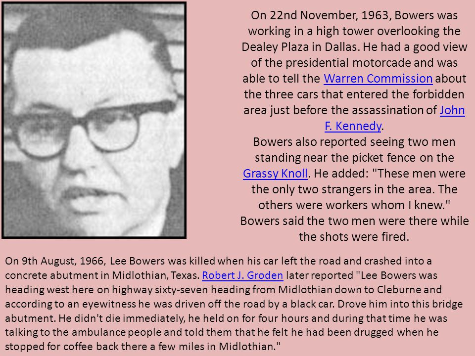 On 22nd November, 1963, Bowers was working in a high tower overlooking the Dealey Plaza in Dallas.