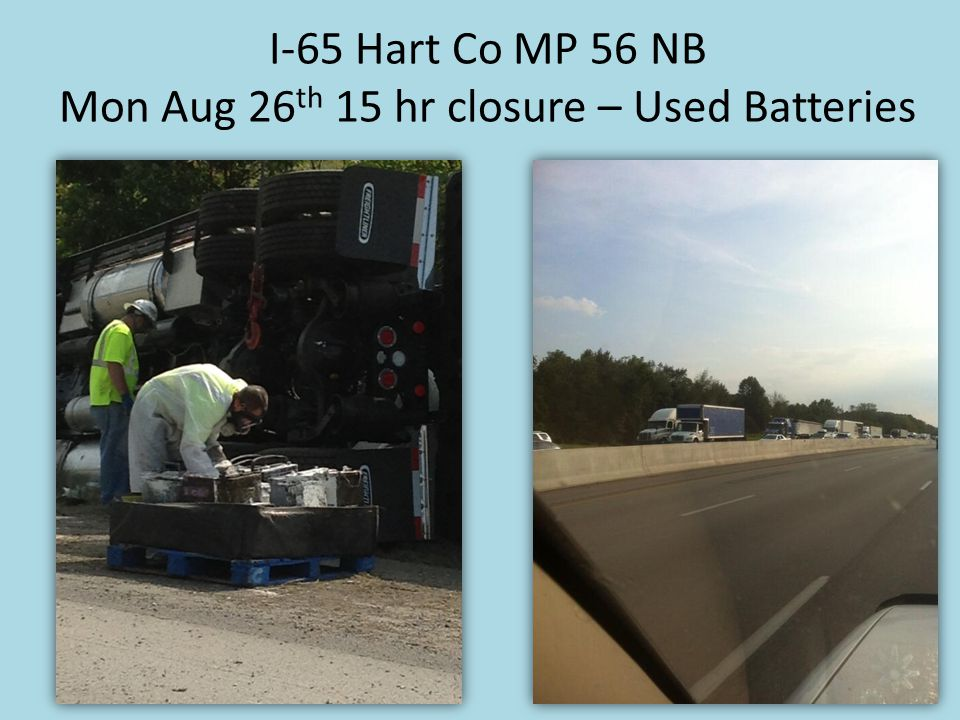 I-65 Hart Co MP 56 NB Mon Aug 26 th 15 hr closure – Used Batteries