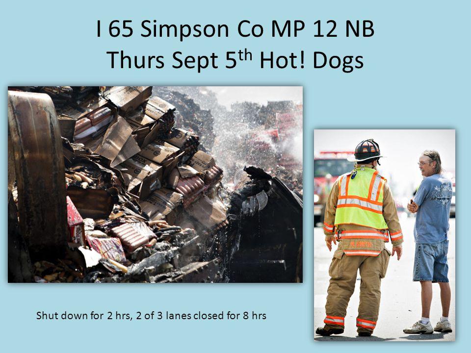 I 65 Simpson Co MP 12 NB Thurs Sept 5 th Hot.