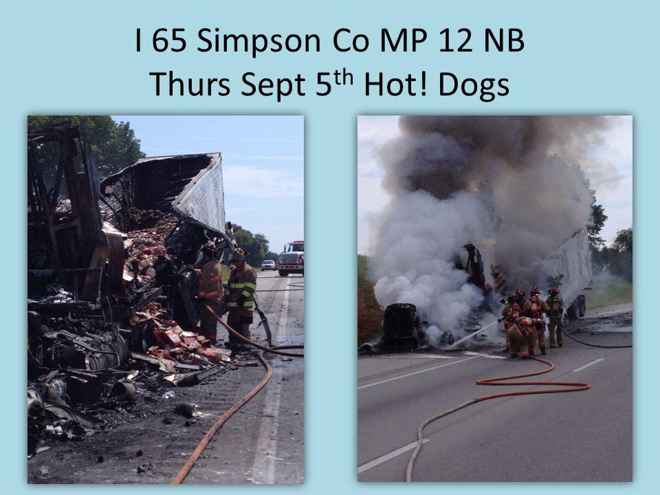 I 65 Simpson Co MP 12 NB Thurs Sept 5 th Hot! Dogs