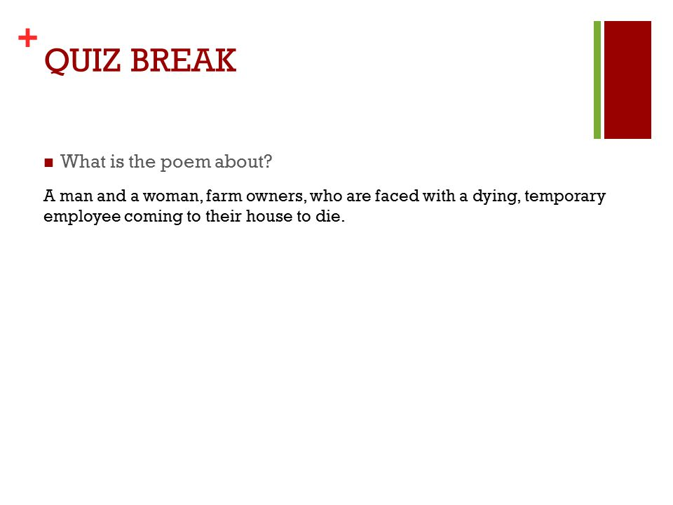 + QUIZ BREAK What is the poem about.