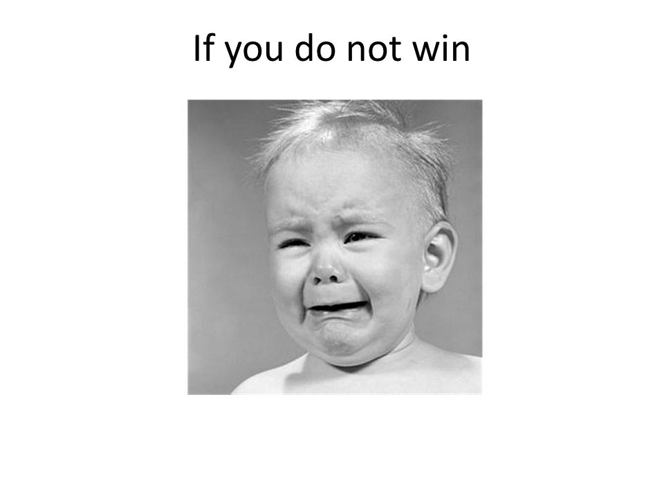 If you do not win