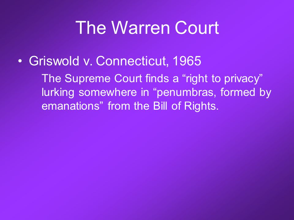 The Warren Court Griswold v.