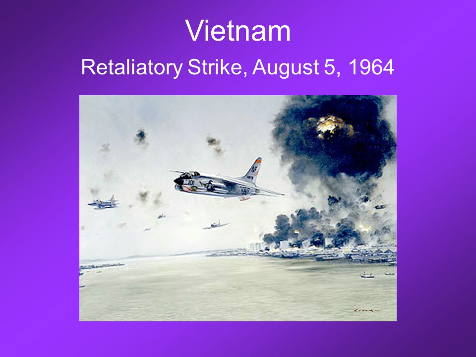 Vietnam Retaliatory Strike, August 5, 1964