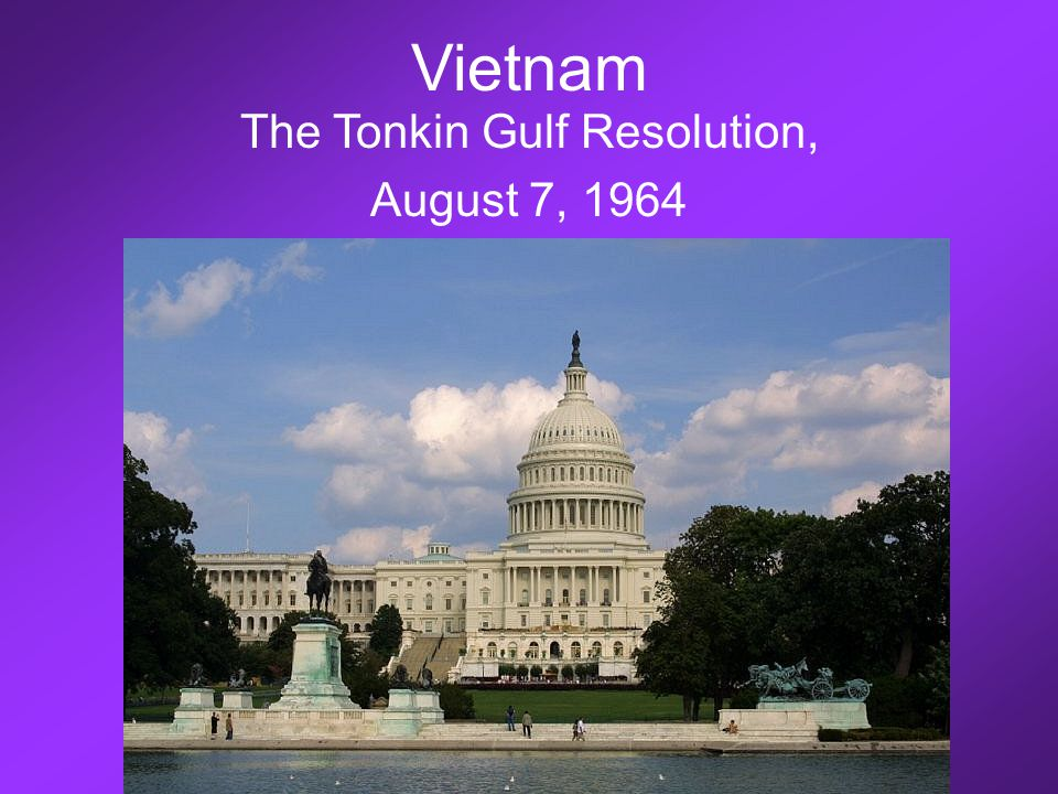 Vietnam The Tonkin Gulf Resolution, August 7, 1964