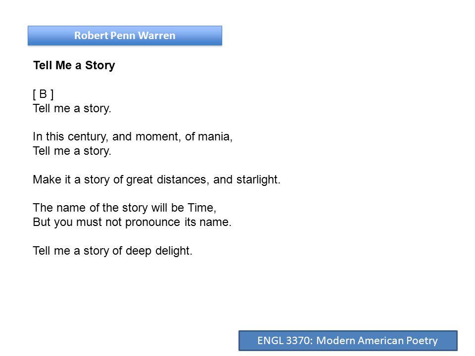 Robert Penn Warren Tell Me a Story [ B ] Tell me a story.