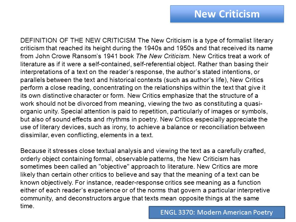 New Criticism The foundations of the New Criticism were laid in books and essays written during the 1920s and 1930s by I.