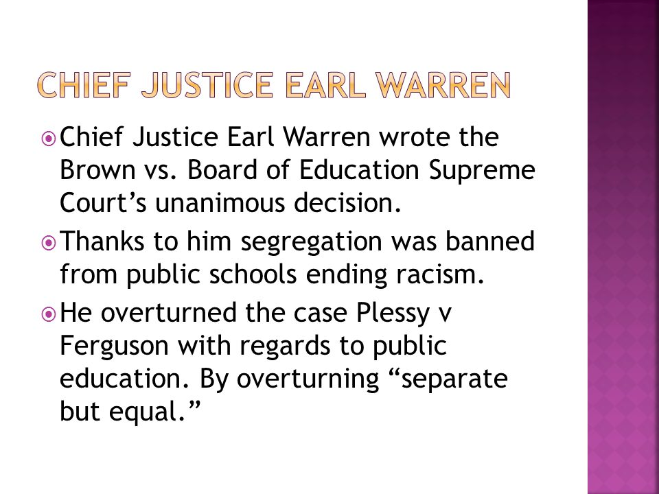  Chief Justice Earl Warren wrote the Brown vs.